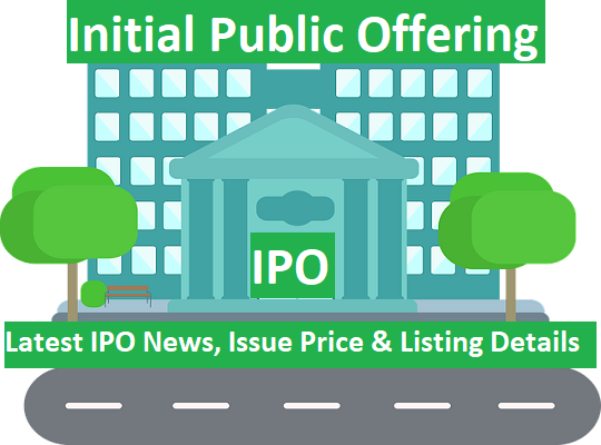 IPO Basic Guide: Initial Public Offering, Latest IPO News
